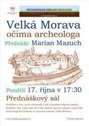 foto - Marian Mazuch - Velká Morava očima archeologa