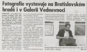 foto - Fotografie vystavuje na Bratislavském hradě i v Galerii Vednevnoci