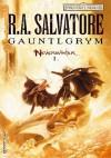 SALVATORE, R. A. Neverwinter. I. Gauntlgrym
