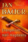 BAUER, Jan Evangelium Máří Magdalény
