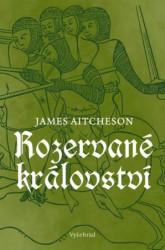 AITCHESON, James Rozervané království