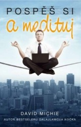 MICHIE David Pospěš si a medituj