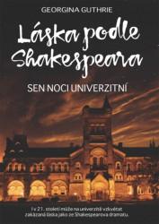 GUTHRIE Georgina Láska podle Shakespeara: Sen noci univerzitní