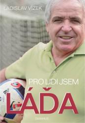 VÍZEK Ladislav Pro lidi jsem Láďa