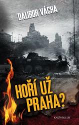 VÁCHA Dalibor Hoří už Praha?