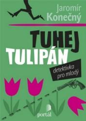 KONEČNÝ Jaromír Tuhej tulipán