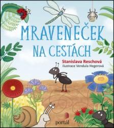 RESCHOVÁ Stanislava Mraveneček na cestách
