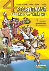 KRAJOVIČ Radim, LAMKOVÁ Hana, NĚMEČEK Jaroslav, POBORÁK Jiří 4 starodávné příběhy čtyřlístku