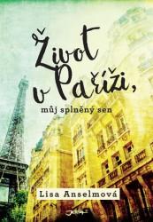 ANSELMOVÁ Lisa Život v Paříži, můj splněný sen