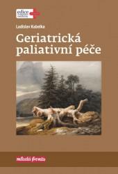 KABELKA Ladislav Geriatrická paliativní péče