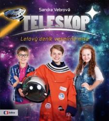 VEBROVÁ Sandra Teleskop - Letový deník vesmírné mise