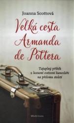 SCOTTOVÁ Joanna Velká cesta Armanda de Pottera