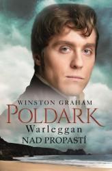GRAHAM Winston Poldark: Warleggan - Nad propastí
