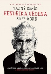 GROEN Hendrik Tajný deník Hendrika Groena, 83 ¼ roku