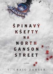 ZAHLER S. Craig Špinavý kšefty na North Ganson Street