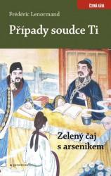 LENORMAND Frédéric Případy soudce Ti - Zelený čaj s arsenikem