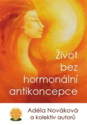 NOVÁKOVÁ Adéla Život bez hormonální antikoncepce