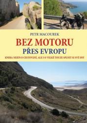 MACOUREK Petr Bez motoru přes Evropu