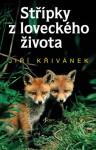 KŘIVÁNEK, Jiří Střípky z loveckého života