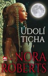 ROBERTS Nora Údolí ticha
