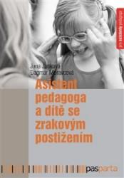 JANKOVÁ Jana, MORAVCOVÁ Dagmar Asistent pedagoga a dítě se zrakovým postižením
