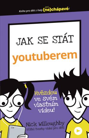 Kolektiv autorů Jak se stát youtuberem