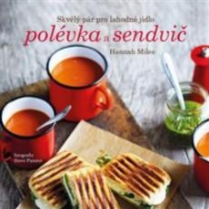 MILES, Hannah Polévka a sendvič