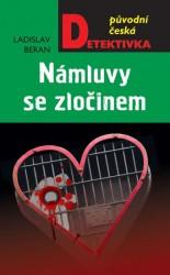 BERAN, Ladislav Námluvy se zločinem