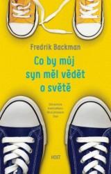 BACKMAN, Fredrik Co by můj syn měl vědět o světě
