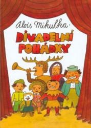 MIKULKA Alois Divadelní pohádky