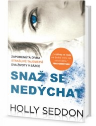 SEDDON Holly Snaž se nedýchat
