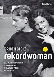 KOVÁŘ, Pavel Příběh české rekordwoman
