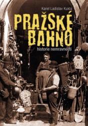 KUKLA, Karel Ladislav Pražské bahno