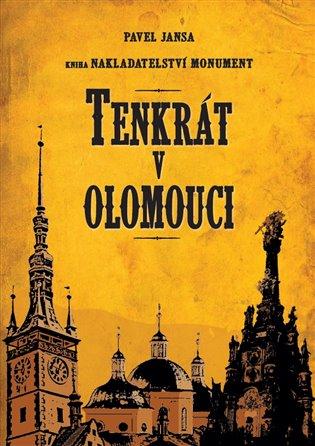 JANSA, Pavel Tenkrát v Olomouci