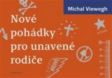 VIEWEGH, Michal Nové pohádky pro unavené rodiče