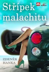 HANKA, Zdeněk Střípek malachitu