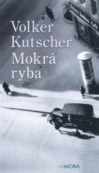 KUTSCHER, Volker Mokrá ryba