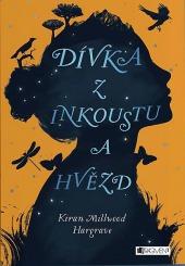 Kiran Millwood Hargrave Dívka z inkoustu a hvězd