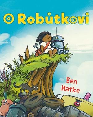 Ben Hatke O robůtkovi