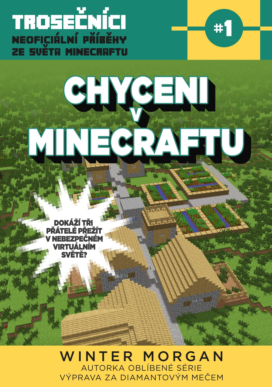 Winter Morgan Chyceni v Minecraftu: Trosečníci - neoficiální příběhy ze světa Minecraftu 1