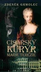 GRMOLEC Zdeněk Císařský kurýr Marie Terezie