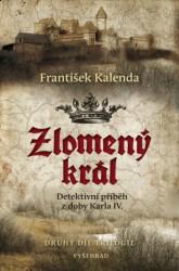 KALENDA, František Zlomený král