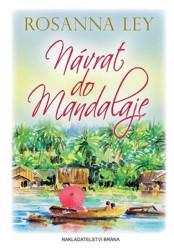 LEY, Rosanna Návrat do Mandalaje