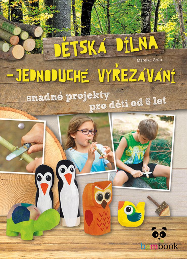 Mareike Grünová Dětská dílna - jednoduché vyřezávání