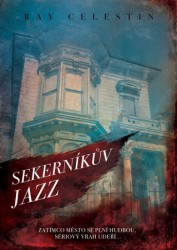 CELESTIN Ray Sekerníkův jazz