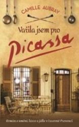 AUBRAY, Camille Vařila jsem pro Picassa