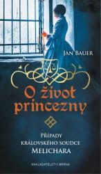 BAUER, Jan O život princezny