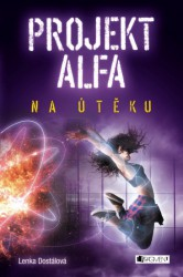DOSTÁLOVÁ Lenka Projekt Alfa - Na útěku