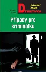 BERAN Ladislav Případy pro kriminálku
