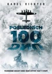 RICHTER Karel Posledních 100 dnů